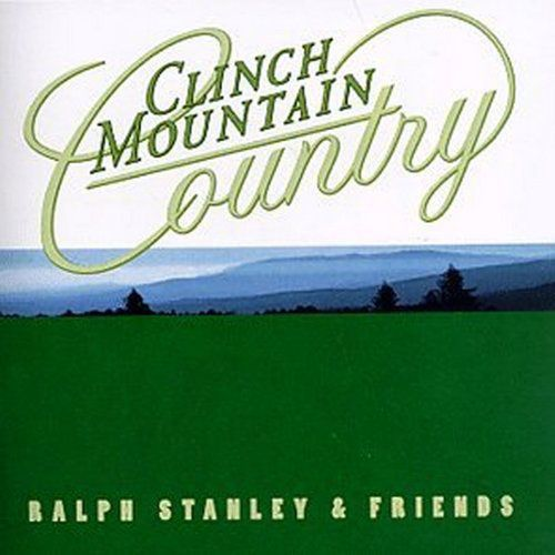 Ralph Stanley Amp Friends Clinch Mountain Country Cd