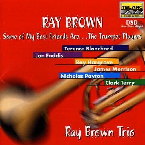 Ray Brown Trio Some Of My Best Friends Are The Trumpet