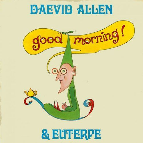 Daevid Allen, Euterpe - Good Morning (CD) - Amoeba Music