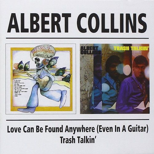 Albert Collins Love Can Be Anywhere Even In A Cd
