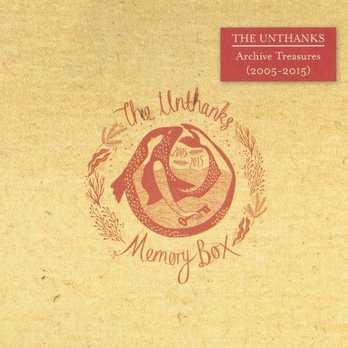 The Unthanks Memory Box Archive Treasures 2005 2015