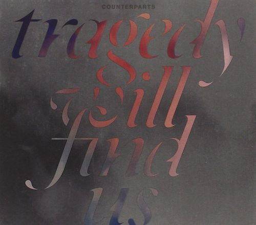Counterparts Tragedy Will Find Us Cd Amoeba Music