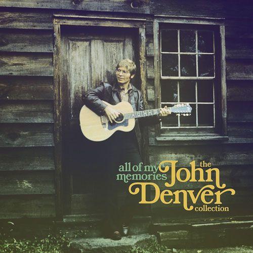 John Denver The Ultimate Collection: All Of My Memories: The John Denver