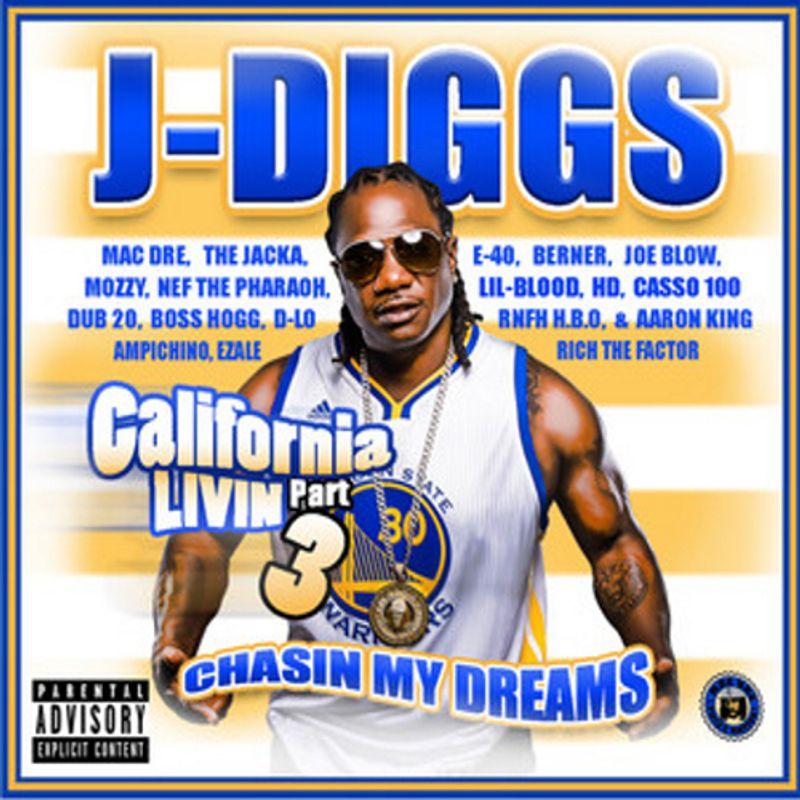 J-Diggs - California Livin Part 3 - Chasin My Dreams (CD) - Amoeba Music