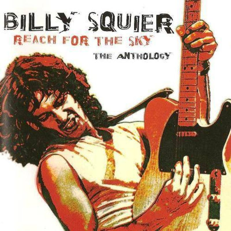 Billy Squier - Reach For The Sky: The Anthology (CD