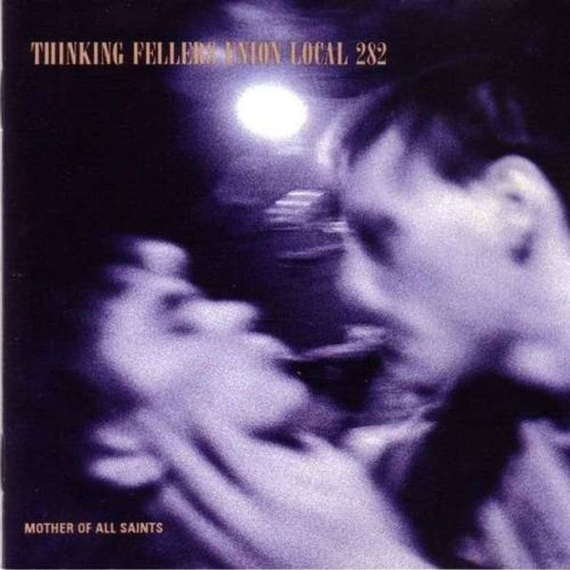 Thinking Fellers Union Local #282 - Mother Of All Saints (CD