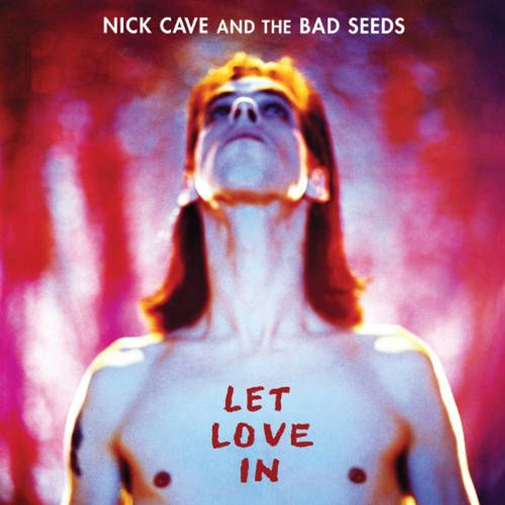 Nick Cave & The Bad Seeds Let Love In