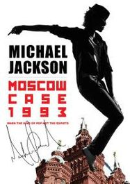 Michael Jackson: Moscow Case 1993 - When The King Of Pop Met The Soviets (DVD)