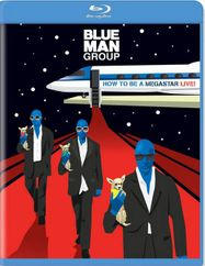 Blue Man Group: How to Be a Megastar Live! (BLU)