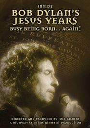 Inside Bob Dylan's Jesus Years: Busy Being Born... Again! (DVD)