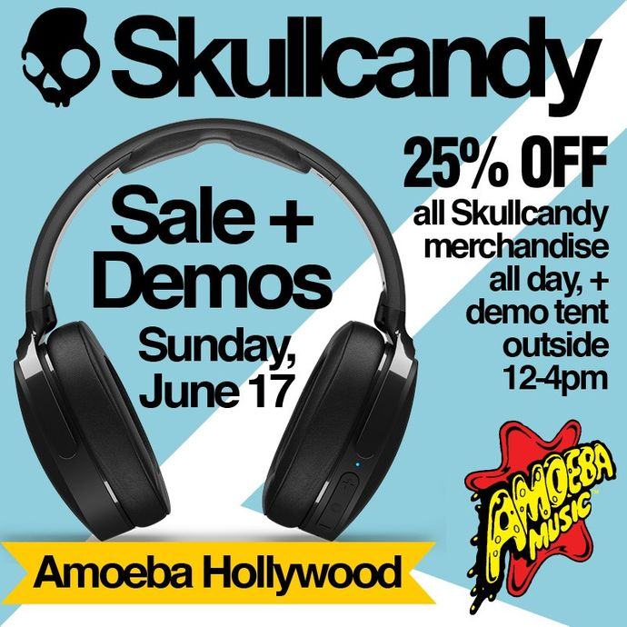 25% Off Skullcandy + Demos at Amoeba Hollywood Sunday, 6/17